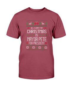 All I Want For Christmas Is Pete Buttigieg for President Classic Fit Tagless T-Shirt
