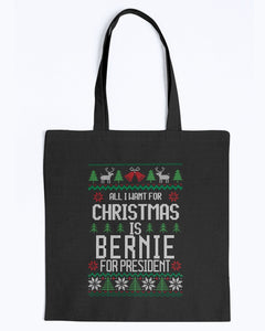 All I Want For Christmas Is Bernie Sanders for President Canvas Tote