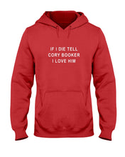 "Load image into Gallery viewer, ""If I Die, Tell Cory Booker I Love Him"" Classic Fit Pullover Hooded Sweatshirt-Sweatshirts-plussizefor"
