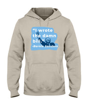 "Load image into Gallery viewer, ""I Wrote The Damn Bill"" Classic Fit Pullover Hooded Sweatshirt-Sweatshirts-plussizefor"