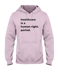 Healthcare Is A Human Right Classic Fit Pullover Hooded Sweatshirt-Sweatshirts-plussizefor