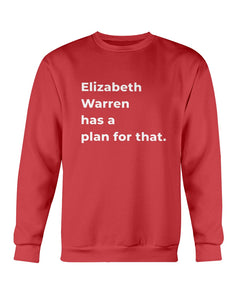 Elizabeth Warren Has A Plan For That Crewneck Sweatshirt-Sweatshirts-plussizefor