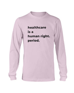 Healthcare Is A Human Right Classic Fit Long Sleeve T-Shirt-Shirts-plussizefor