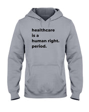 Load image into Gallery viewer, Healthcare Is A Human Right Classic Fit Pullover Hooded Sweatshirt-Sweatshirts-plussizefor