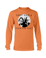"Load image into Gallery viewer, ""They Had a Plan For That"" Classic Fit Long Sleeve T-Shirt"