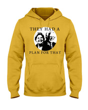 "Load image into Gallery viewer, ""They Had a Plan For That"" Classic Fit Pullover Hooded Sweatshirt"