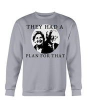 "Load image into Gallery viewer, ""They Had a Plan for That"" Crewneck Sweatshirt"