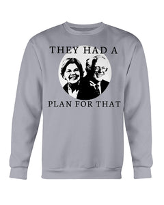 """They Had a Plan for That"" Crewneck Sweatshirt"