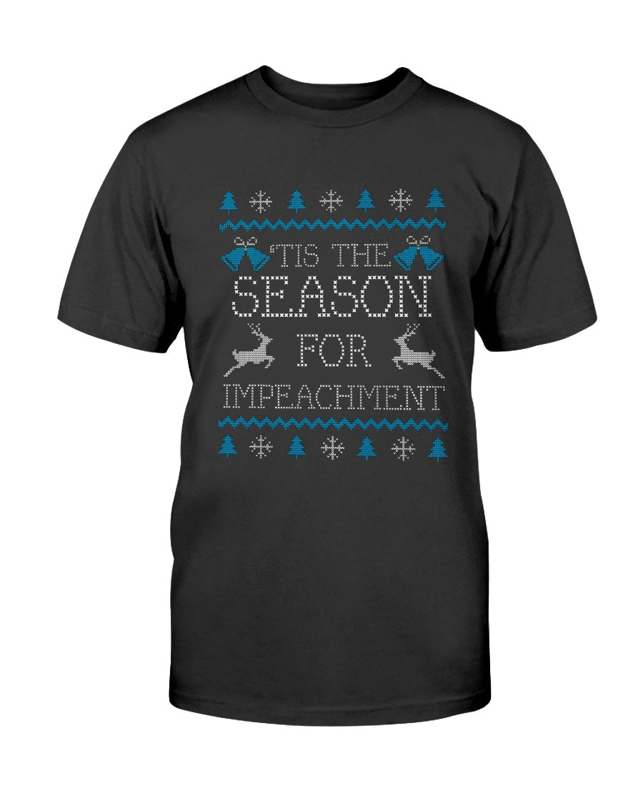 'Tis the Season for Impeachment Classic Fit Tagless T-Shirt