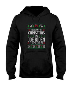 All I Want For Christmas Is Joe Biden for President Classic Fit Pullover Hooded Sweatshirt