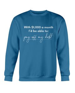 Pay Off My Debt with Universal Basic Income Crewneck Sweatshirt