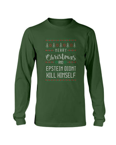 Merry Christmas and Epstein Didn't Kill Himself Classic Fit Long Sleeve T-Shirt