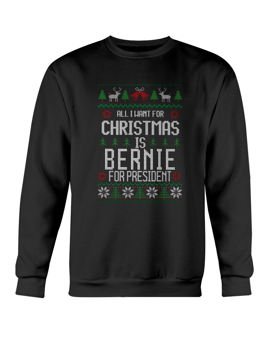 All I Want For Christmas Is Bernie Sanders for President Classic Fit Crewneck Sweatshirt