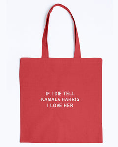 """If I Die, Tell Kamala Harris I Love Her"" Canvas Tote-Accessories-plussizefor"