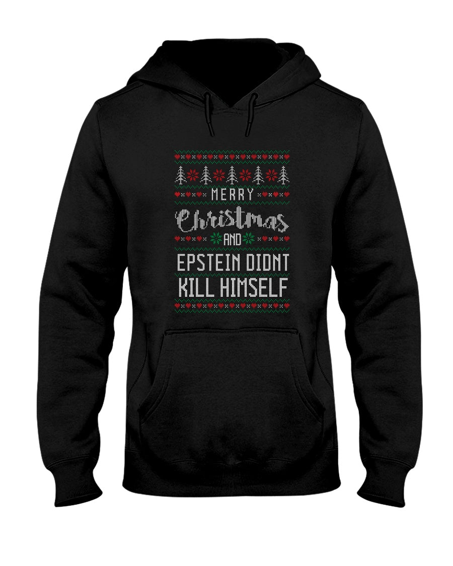 Merry Christmas and Epstein Didn't Kill Himself Classic Fit Pullover Hooded Sweatshirt