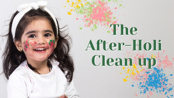 The After Holi Clean-up: Simple and Easy Hacks