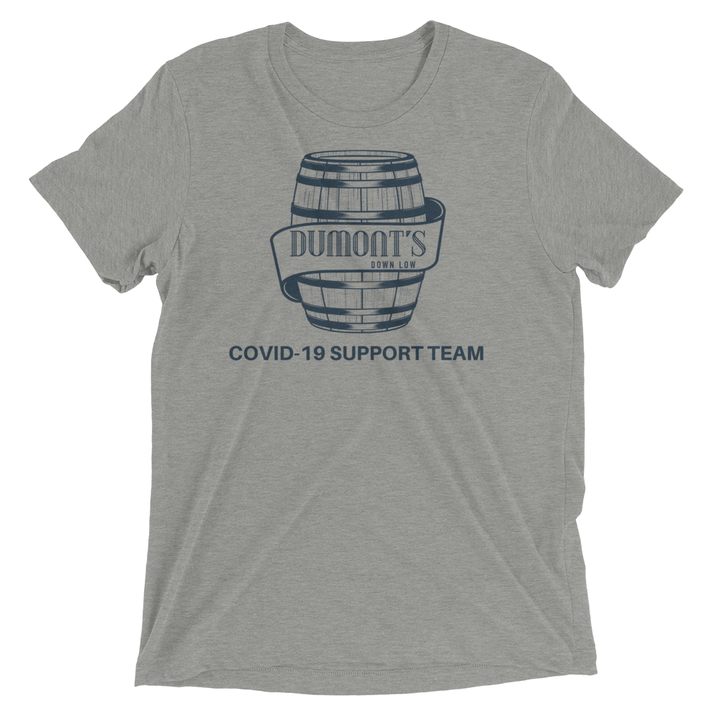 Dumon't Down Low Covid Support Unisex Triblend T-shirt