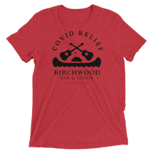 Load image into Gallery viewer, Birchwood Lodge & Bar Covid Relief Unisex Triblend T-shirt