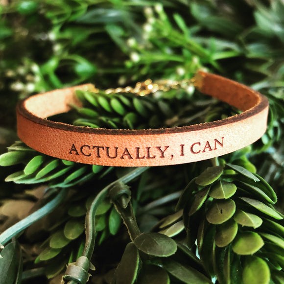 Actually I Can Leather Bracelet