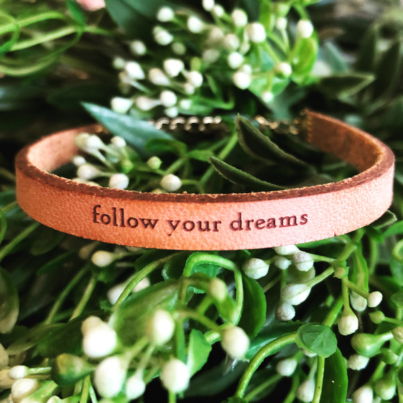 Follow Your Dreams Leather Bracelet