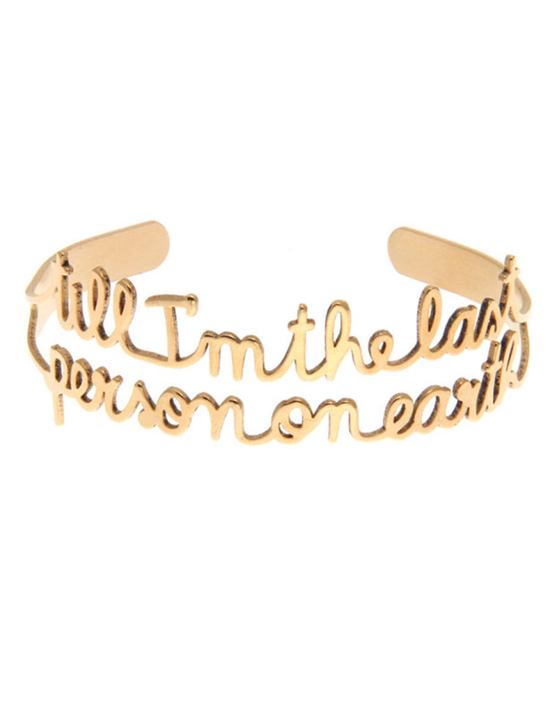 "Bracelet ""Till I am the last person on earth"""