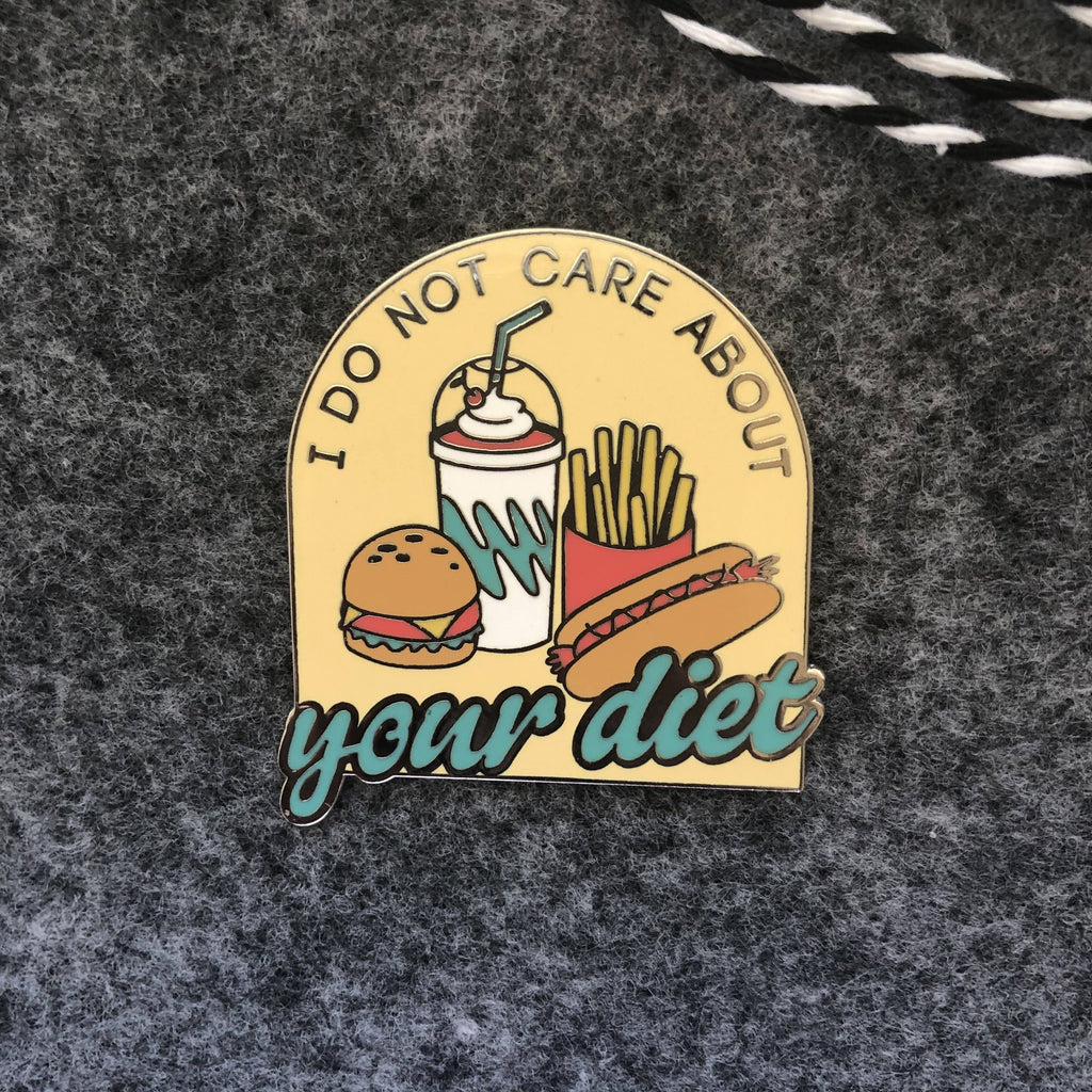 I Don't Care About your Diet Enamel Pin by Jini & Tonic - COMMON DEAR