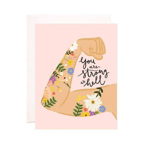 Strong As Hell Greeting Card by Bloomwolf Studio - COMMON DEAR