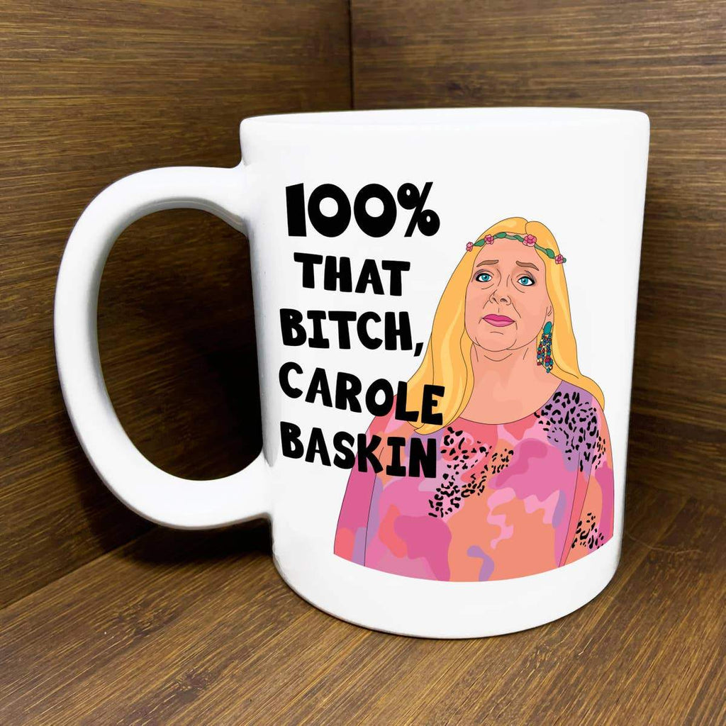 100% That Bitch, Carole Baskin Tiger King Mug by Citizen Ruth - COMMON DEAR