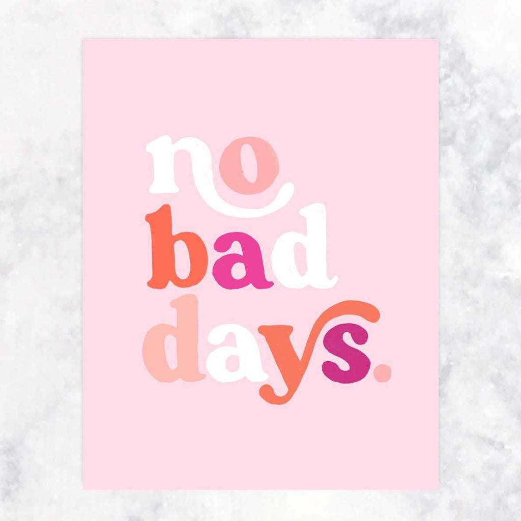 No Bad Days Art Print by Idlewild - COMMON DEAR