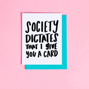 Society Dictates Greeting Card by Craft Boner - COMMON DEAR