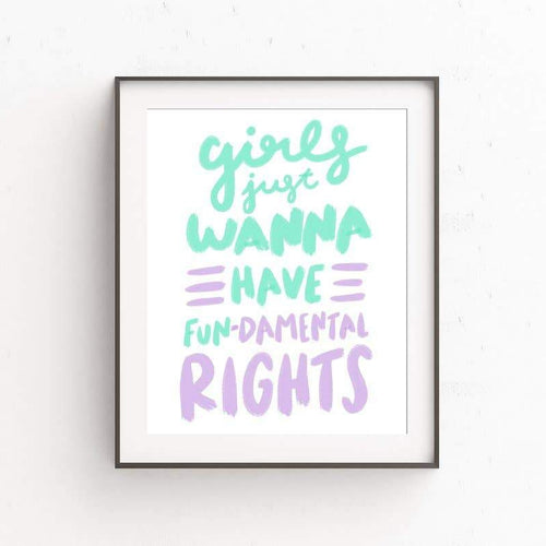 Girls Wanna Have Fundamental Right Small Art Print - Common Dear