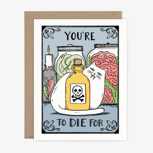 To Die For Greeting Card by Paper Pony Co. - COMMON DEAR