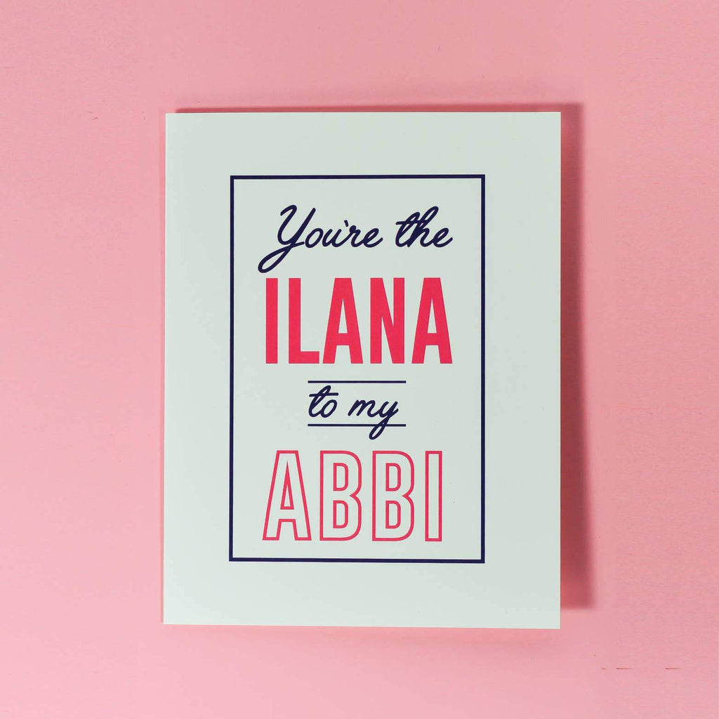 Ilana To My Abbi Greeting Card by The F Word Gift Shop - COMMON DEAR