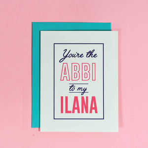 Abbi To My Ilana Greeting Card by The F Word Gift Shop - COMMON DEAR