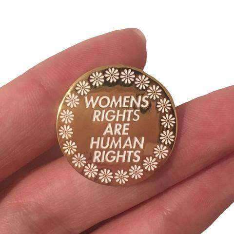 Womens Rights Are Human Rights Enamel Pin - Common Dear