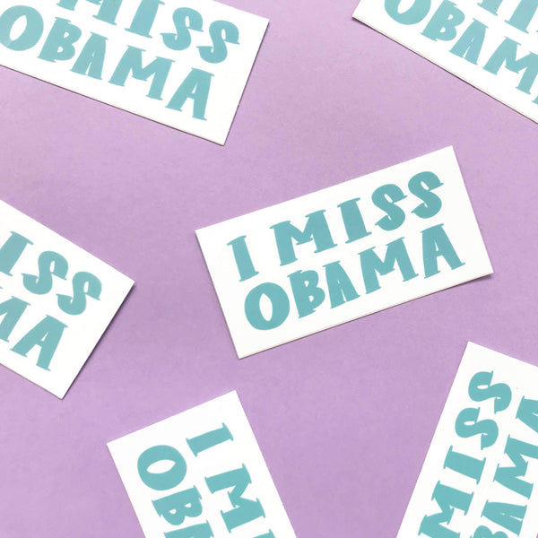 I Miss Obama Sticker by Craft Boner - COMMON DEAR