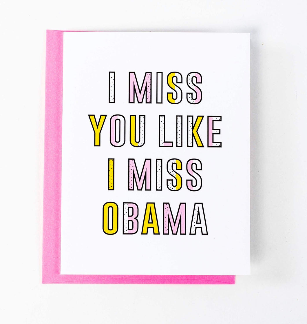 Miss You Like Obama Greeting Card by The F Word Gift Shop - COMMON DEAR