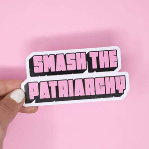 Smash the Patriarchy Sticker by Made Au Gold - COMMON DEAR