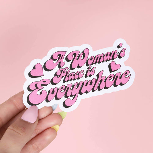 A Women's Place Is Everywhere Sticker - Common Dear