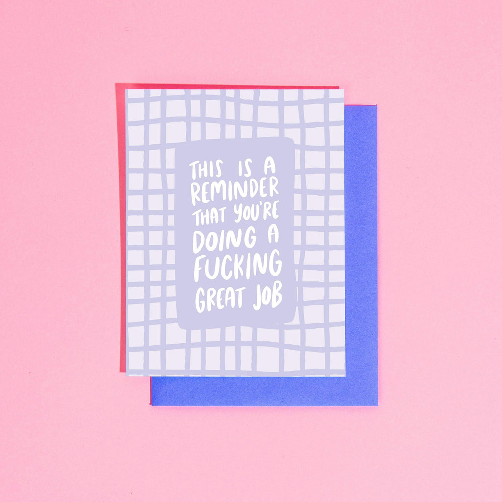 Reminder You're Doing A Fucking Great Job Greeting Card by Craft Boner - COMMON DEAR