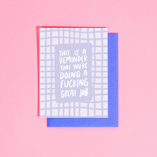 Reminder You're Doing A Fucking Great Job Greeting Card - Common Dear
