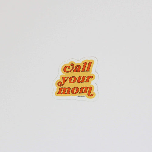 Call Your Mom Sticker - Common Dear