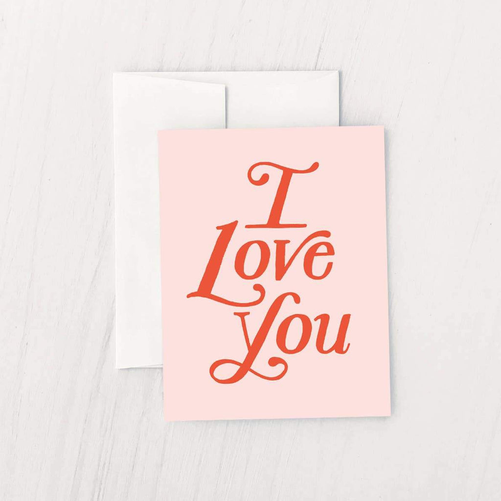 I Love You Greeting Card by Idlewild - COMMON DEAR