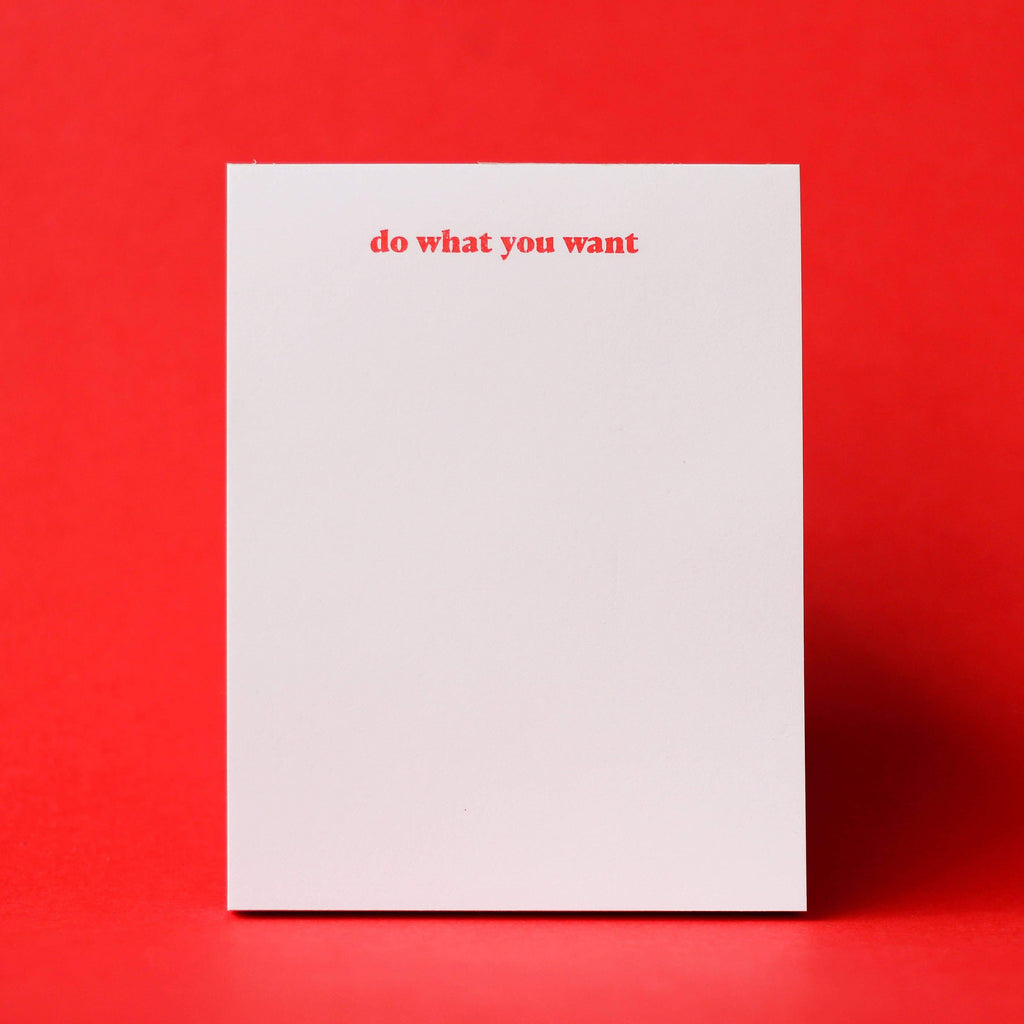 Do What You Want Risograph Notepad by M.C. Pressure - COMMON DEAR