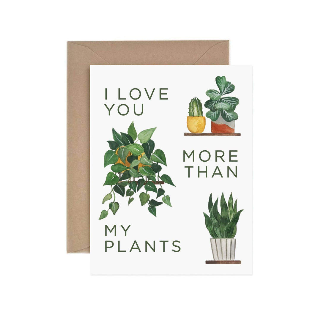 More Than My Plants Greeting Card by Paper Anchor Co. - COMMON DEAR