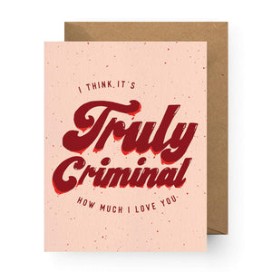 True Crime Love Greeting Card by Boss Dotty Paper Co - COMMON DEAR