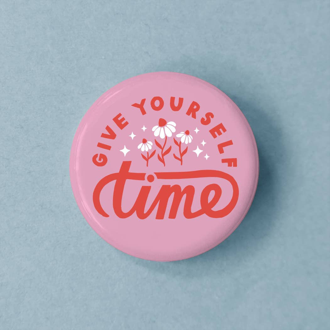Give Yourself Time Button