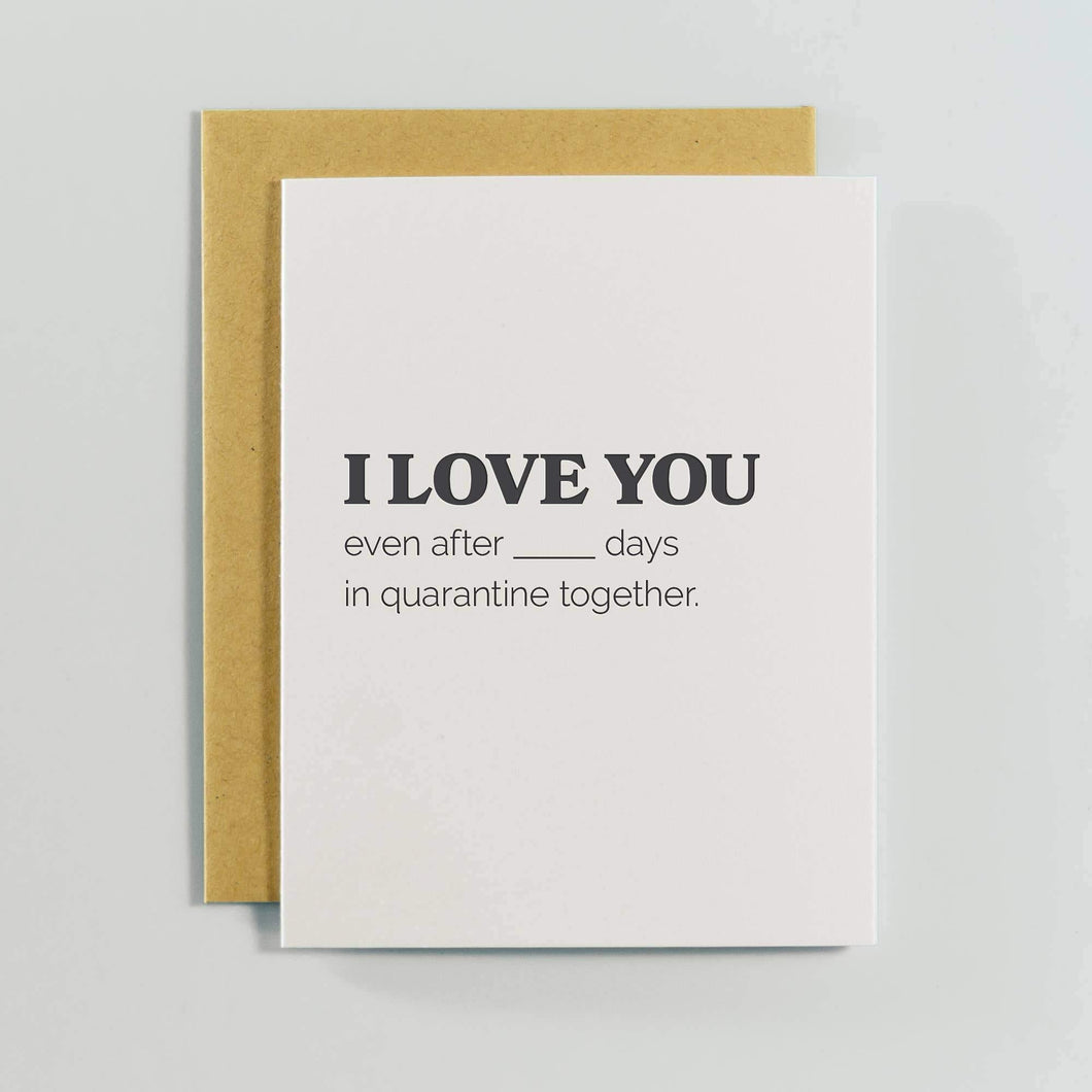 I Love You Quarantine Greeting Card by Spacepig Press - COMMON DEAR