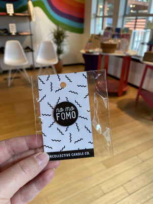 No Mo FOMO Enamel Pin by OKcollective Candle Co. - COMMON DEAR