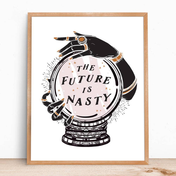 The Future Is Nasty Art Print by Party of One - COMMON DEAR